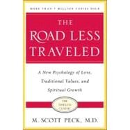 The Road Less Traveled, Timeless Edition A New Psychology of Love, Traditional Values and Spiritual Growth by Peck, M. Scott, 9780743243155