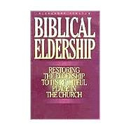 Biblical Eldership Booklet : Restoring the Eldership to the Rightful Place in the Church by Strauch, Alexander, 9780936083155