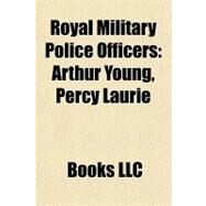 Royal Military Police Officers : Arthur Young, Percy Laurie by , 9781157133155