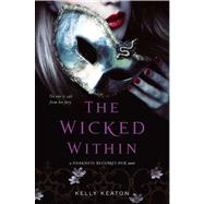 The Wicked Within by Keaton, Kelly, 9781442493155