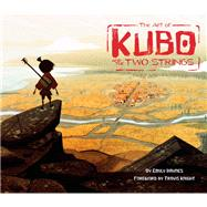 The Art of Kubo and the Two Strings by Haynes, Emily; Knight, Travis, 9781452153155