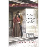Her Convenient Cowboy by Williams, Lacy, 9780373283156
