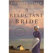 A Reluctant Bride by Fuller, Kathleen, 9780718033156