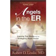 Angels in the ER by Lesslie, Robert D., 9780736923156