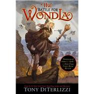 The Battle for Wondla by DiTerlizzi, Tony; DiTerlizzi, Tony, 9781416983156