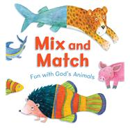 Mix and Match Fun with God's Animals by Unknown, 9781433643156