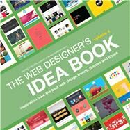 The Web Designer's Idea Book: Inspiration from Today's Best Web Design Trends, Themes and Styles by McNeil, Patrick, 9781440333156