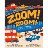 Zoom! Zoom! Sounds of Things That Go in the City by Burleigh, Robert; Carpenter, Tad, 9781442483156