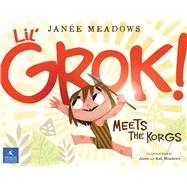 Lil' Grok Meets the Korgs by Meadows, Janee; Meadows, Kali, 9781939563156