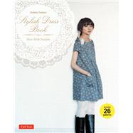 Stylish Dress Book : Wear with Freedom by Tsukiori, Yoshiko, 9780804843157