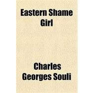 Eastern Shame Girl by Souli, Charles Georges, 9781153603157