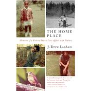 The Home Place Memoirs of a Colored Man's Love Affair with Nature by Lanham, J. Drew, 9781571313157