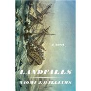 Landfalls A Novel by Williams, Naomi J., 9780374183158