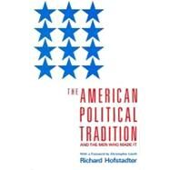The American Political Tradition by HOFSTADTER, RICHARD, 9780679723158