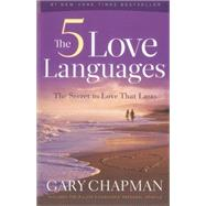 The 5 Love Languages: The Secret to Love That Lasts by Chapman, Gary D, 9780802473158