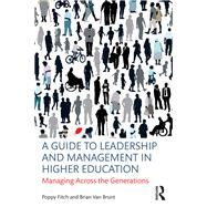 A Guide to Leadership and Management in Higher Education: Managing Across the Generations by Fitch; Poppy, 9781138913158