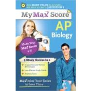 My Max Score AP Biology : Maximize Your Score in Less Time by Stewart, Robert S., 9781402243158