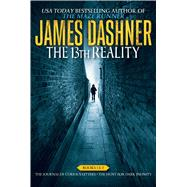 The 13th Reality: The Journal of Curious Letters / the Hunt for Dark Infinity by Dashner, James; Beus, Bryan, 9781481453158