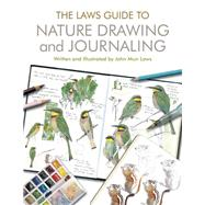 The Laws Guide to Nature Drawing and Journaling by Laws, John Muir; Lygren, Emilie (COL), 9781597143158