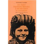 Me Llamo Rigoberta Menchu Y Asi Me Nacio LA Conciencia by Menchu, Rigoberta; Burgos, Elizabeth; Burgos-Debray, Elisabeth, 9789682313158