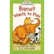 Biscuit Wants to Play (My First I Can Read) by CAPUCILLI ALYSSA SATIN, 9780064443159