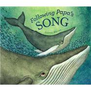 Following Papa's Song by Marino, Gianna, 9780670013159