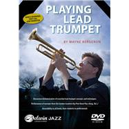 Playing Lead Trumpet by Bergeron, Wayne, 9781470623159