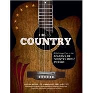 This Is Country A Backstage Pass to the Academy of Country Music Awards by Lee, Lisa; McEntire, Reba, 9781608873159