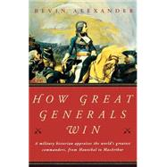 How Great Generals Win by Alexander,Bevin, 9780393323160
