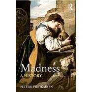 Madness: A History by PietikSinen; Petteri, 9780415713160