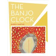 The Banjo Clock by Garthe, Karen, 9780520273160