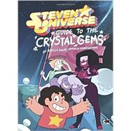Guide to the Crystal Gems (Steven Universe) by Sugar, Rebecca, 9780843183160