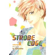 Strobe Edge, Vol. 8 by Sakisaka, Io, 9781421553160