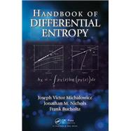 Handbook of Differential Entropy by Michalowicz; Joseph Victor, 9781466583160