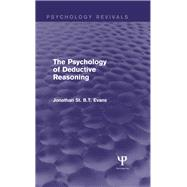 The Psychology of Deductive Reasoning by Evans; Jonathan St B T, 9781848723160
