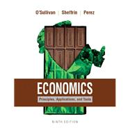 Economics Principles, Applications, and Tools Plus MyEconLab with Pearson eText (2-semester access)-- Access Card Package by O'Sullivan, Arthur; Sheffrin, Steven; Perez, Stephen, 9780134303161