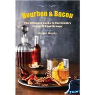 Southern Living Bourbon & Bacon by Murphy, Morgan; The Editors of Southern Living Magazine, 9780848743161