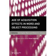 Age of Acquisition Effects in Word and Object Processing: A Special Issue of Visual Cognition by Barry,Chris;Barry,Chris, 9781138883161