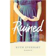 Ruined by Everhart, Ruth, 9781496413161