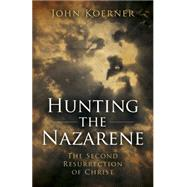 Hunting the Nazarene by Koerner, John, 9781785353161