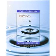 Student Workbook for Physics for Scientists and Engineers A Strategic Approach with Modern Physics by Knight, Randall D., (Professor Emeritus), 9780134083162