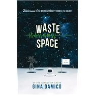 Waste of Space by Damico, Gina, 9780544633162