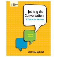 Joining the Conversation A Guide for Writers by Palmquist, Mike, 9781457653162
