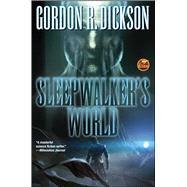 Sleepwalker's World by Dickson, Gordon R., 9781481483162