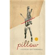 Pillow by Battershill, Andrew, 9781552453162