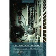 The Soulful Science: What Economists Really Do and Why It Matters by Coyle, Diane, 9780691143163