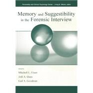 Memory and Suggestibility in the Forensic Interview by Eisen,Mitchell L., 9781138003163