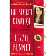 The Secret Diary of Lizzie Bennet A Novel by Su, Bernie; Rorick, Kate, 9781476763163
