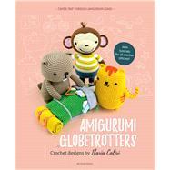 Amigurumi Globetrotters by Caliri, Ilaria, 9789491643163