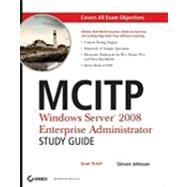 MCITP: Windows Server 2008 Enterprise Administrator Study Guide Exam 70-647 by Johnson, Steven, 9780470293164